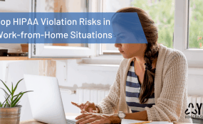top HIPAA violation risks in work from home scenarios